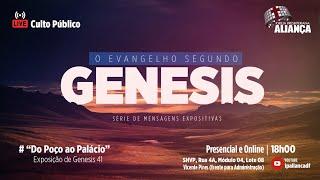 Culto da Noite   Do Poço ao Palácio - Genesis 41   Rev. Dilsilei Monteiro   IP Aliança