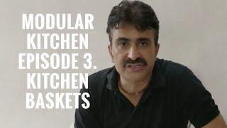 Modular Kitchen Episode -4 Different types of Baskets.