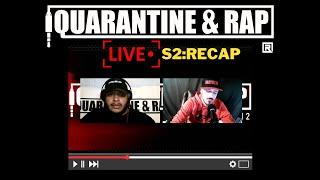 Quarantine & Rap S2:EP11 - S2 Recap with Sayjin Tyler