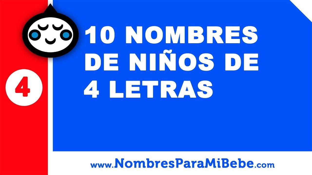 10 Nombres De Niños De Cuatro Letras Nombres De Bebé Www Nombresparamibebe Com Youtube