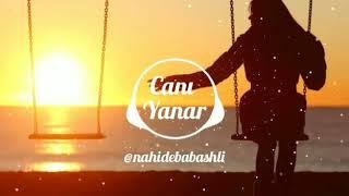 Nahide babasli-canı yanar(Vasif Azimov)