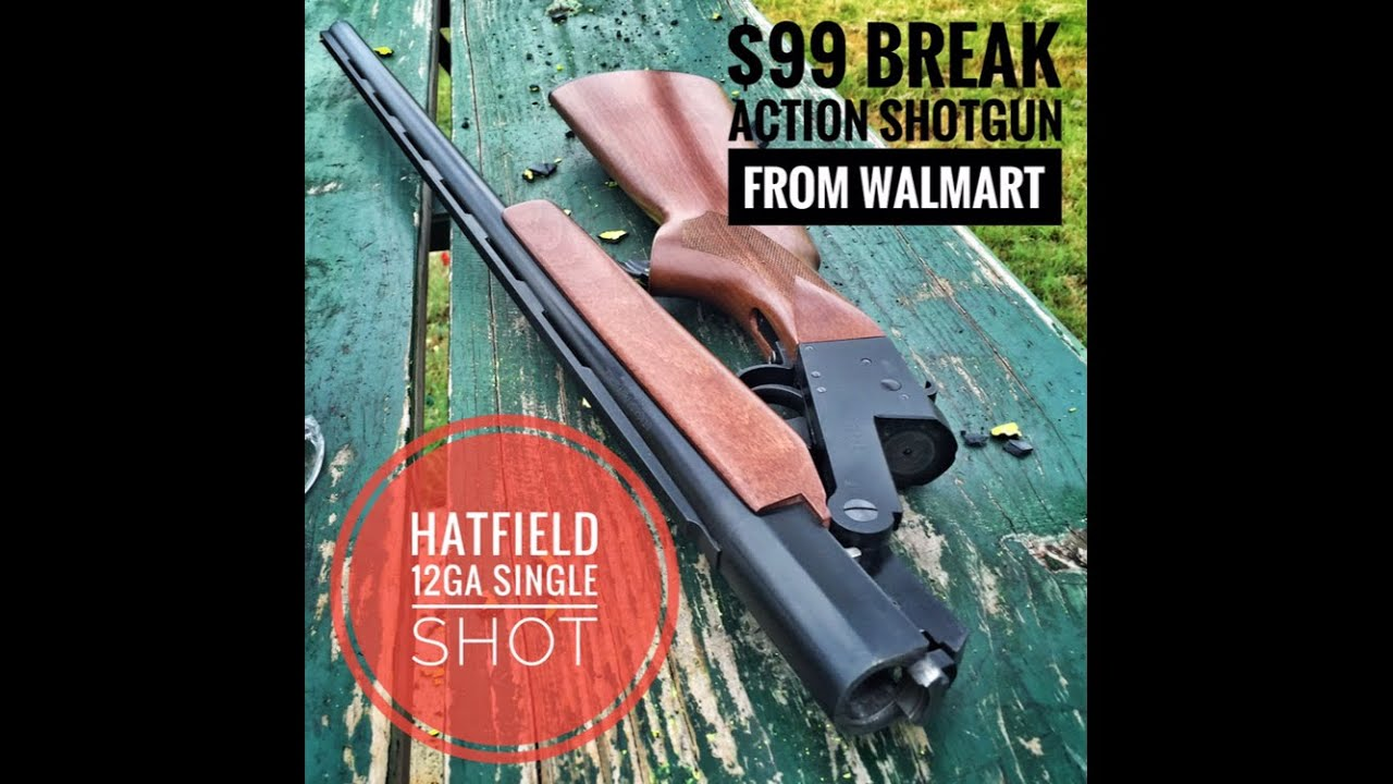 410 shotguns sale walmart -  99 Break Action Shotgun From Walmart Hatfield 12ga Single Shot Youtube