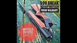 $99 Break Action Shotgun from Walmart - Hatfield 12Ga Single Shot