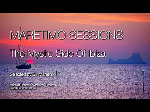 Maretimo Sessions - The Mystic Side Of Ibiza - Continuous Mix by DJ Maretimo, 3+ Hours