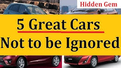 Top 5 Value Buy Cars (Hidden Gems) of Indian Car Market. No Bhed Chaal Please