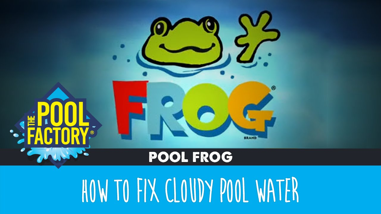 How to fix cloudy pool water by pool frog youtube - What makes my swimming pool water cloudy ...