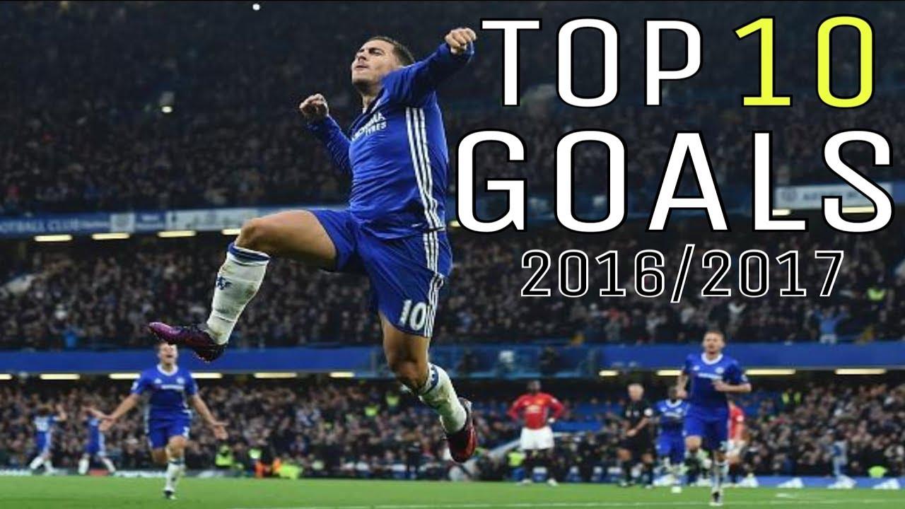 CHELSEA FC TOP 10 GOALS 2016/17 - YouTube