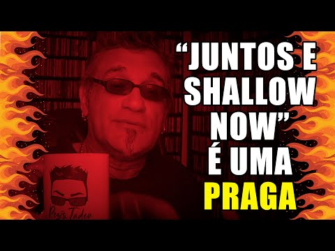 """""""Juntos e Shallow Now"""" é uma Praga al"""
