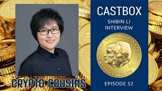 Shibin Li Of Castbox and ContentBox | Crypto Cousins Podcast S1E52