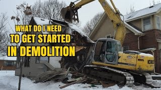 What do I need To get started in Demolition?
