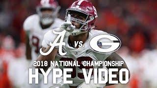 Alabama vs. Georgia 2018 National Championship Hype Video -