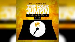 V.I.P. x Freddie Gibbs - Trap House Jumpin *1080HD*