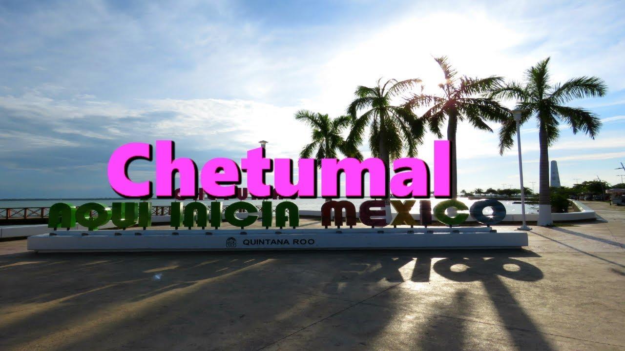 Qué Hacer En Chetumal Quintana Roo México Youtube