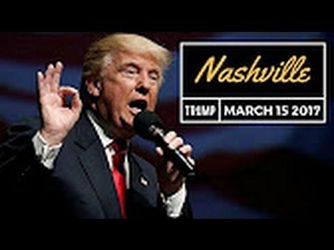 Trump Rally  NashvilleTennessee 3/15/17 Breaking News March 15 2017