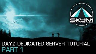 How to setup Dayz dedicated server 2019 - Part 1