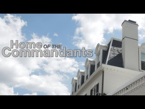 Tour the Home of the Commandants