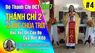 04-THÁNH CHỈ CỦA ĐỨC CHÚA TRỜI : Thánh Chỉ Hai P.2 | Cha Phêrô Nguyễn Văn Tường | Bộ Thánh Chỉ ĐCT