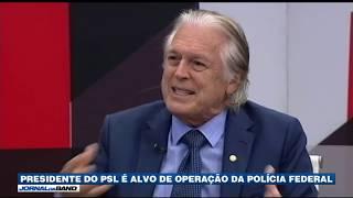 Presidente do PSL é alvo de operação da Polícia Federal