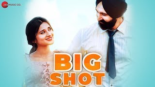 Big Shot by Gagan Ahuja FT Kanika Maan Mp3 Song Download