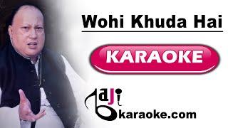 Wohi khuda hai - Full Video Karaoke Free - Nusrat Fateh Ali - Eid Gift - by Baji karaoke