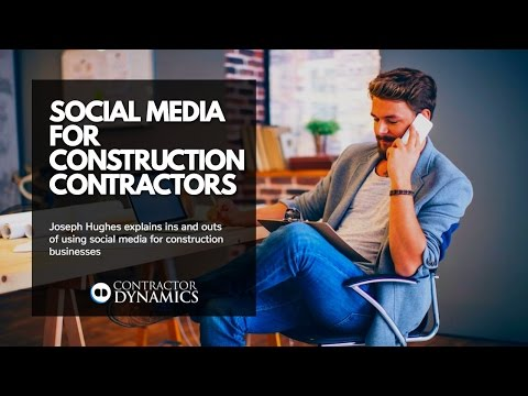 Social Media for Construction Contractors