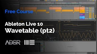 Ableton Live 10 - Wavetable (pt2)