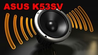 аудиосистема ноутбука ASUS K53SV. Какая она?