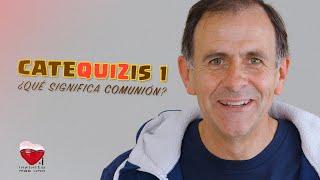 CATEQUIZIS Cap. 1 | ¿Qué significa COMUNIÓN? | Juan Manuel Cotelo
