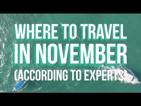 Where to Travel in November (According to Experts)