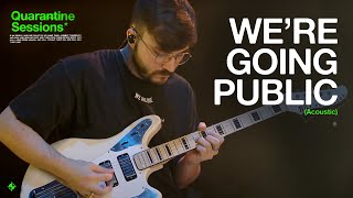 WE'RE GOING PUBLIC (Acoustic) [Music Video] - WE ARE ONE