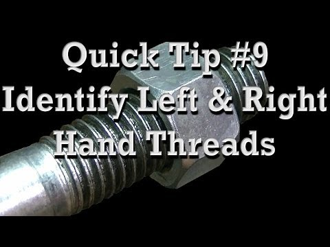 Quick Tip #9 ::: How to Identify Left Hand and Right Hand Threads & Common  Uses