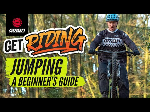 Beginners Guide To Jumping A Mountain Bike | #GetRiding Week