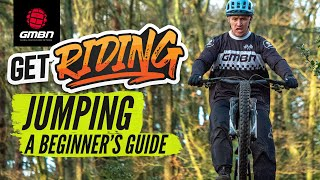 Beginners Guide To Jumping A Mountain Bike | #GetRiding Week