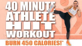 40 Minute HIIT Athlete Workout 🔥Burn 450 Calories! 🔥