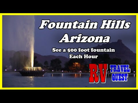 Fountain Hills Arizona, 500 Foot Fountain By The Hour | RV Living | RV Travel Quest #fountainhills