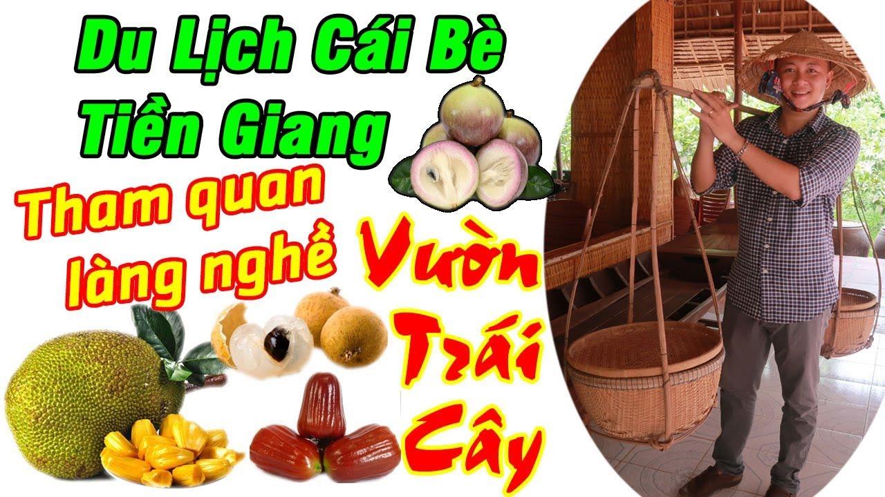 Du Lịch Cái Bè Tiền Giang - Du Lịch Miền Tây Full