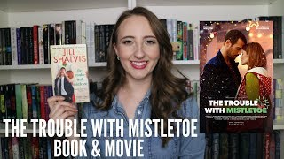 THE TROUBLE WITH MISTLETOE: BOOK & MOVIE REVIEW