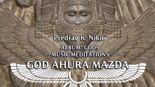 GOD AHURA MAZDA - MUSIC MEDITATIONS, Predrag K. Nikić
