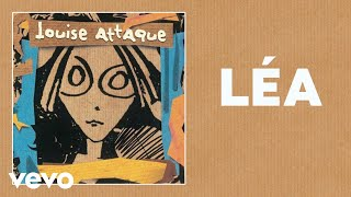 Louise Attaque - Léa (Audio Officiel)