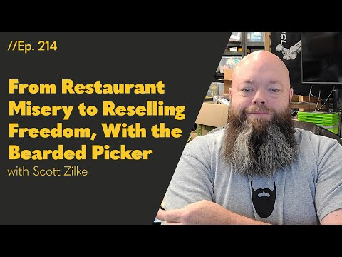From Restaurant Misery to Reselling Freedom, With the Bearded Picker - 214