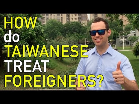 How Do Taiwanese TREAT Foreigners?