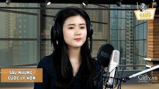Girly Radio Livestream: Sau NhỮng CuỘc Ly HÔn   Girly.vn