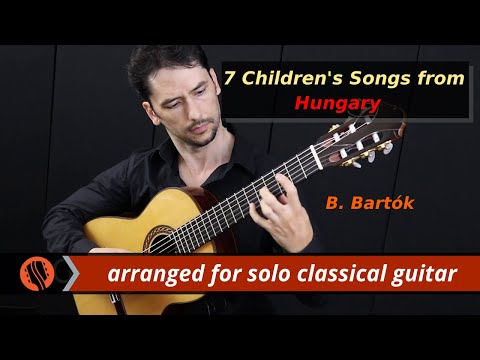 Pre-release: 7 Children's Songs from Hungary by Bartók (classical guitar arr. by E. Sabuncuoglu)