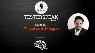 TesterSpeak S02 E01 ft  Prashant Hegde