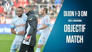 Dijon 1-3 OM Les coulisses de la rencontre   Objectif Match