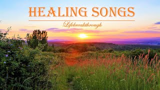 HEALING SONGS - Inspirątional Country Gospel Mix, Worship & Praise Songs By Lifebreakthrough
