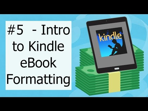 #5 - Intro To Writing And Formatting An EBook For Kindle