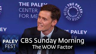CBS Sunday Morning - The Wow Factor
