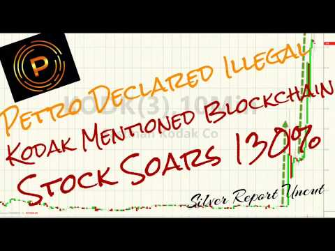 The Petro Cryptocurrency Declared Illegal! Kodak Mentions Blockchain Stock Soars 130%
