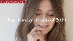 Top 5 Jewelry Brands I'm Eyeing In 2019 | Video Podcast